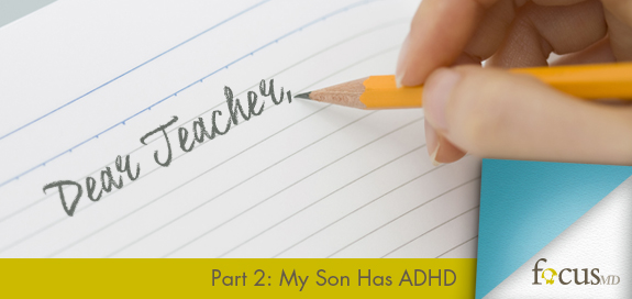 Dear Teacher: My Son Has ADHD | Focus-MD